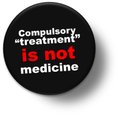 compulsory 'treatment' is not medicine