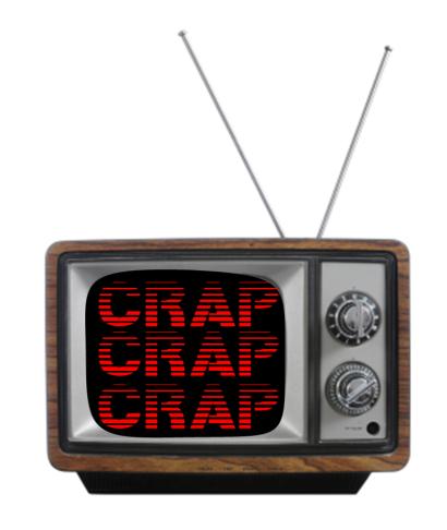 crap on TV
