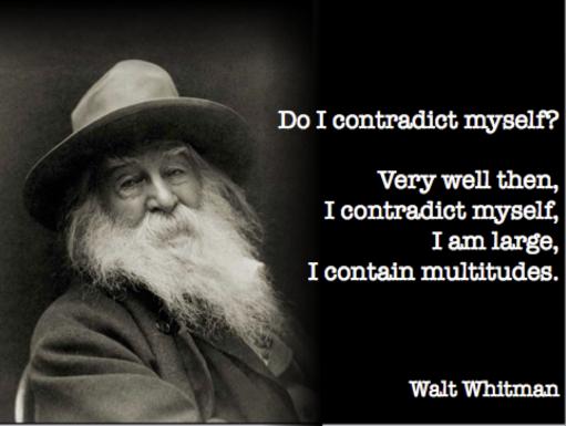 Walt Whitman I contain multitudes
