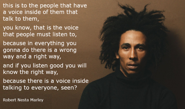 Bob Marley - there's a voice inside everyone