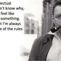 I always feel like I'm guilty of something - Albert Camus.