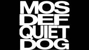 mosdefquietdog