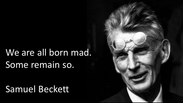 we are all born mad