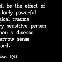 likely the effects of a particularly powerful psychological trauma...