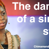 The danger of a single story - Chimamanda Ngozi Adichie